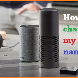 How do I change my Alexa name