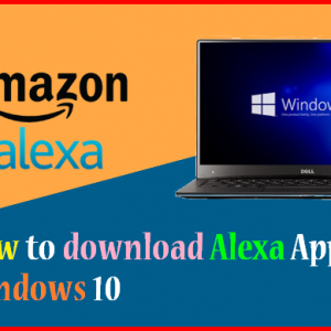 How to download Alexa App for Windows 10