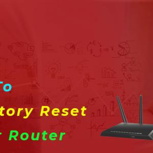 Discuss Simple Steps To Perform a Factory Reset on My Netgear Router