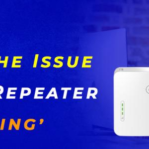How To Resolve the Issue My WiFi Repeater Not Working