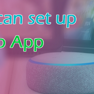 How you can set up Alexa echo app