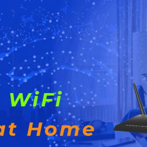 Ways To Boost the WiFi Network at Home