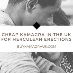 Cheap Kamagra in the UK for Herculean Erections