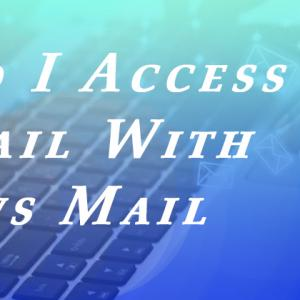 How Do I Access AOL Mail With Windows Mail