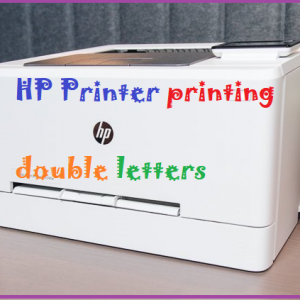 HP Printer printing double letters