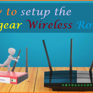How to setup the Netgear Wireless Router