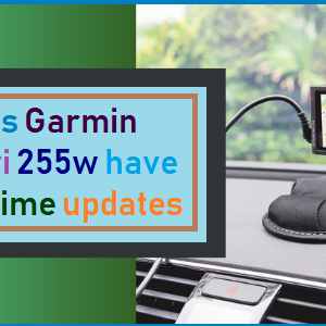 Does Garmin Nuvi 255w have lifetime updates