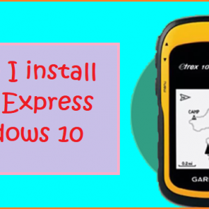 How do I install Garmin Express on Windows 10