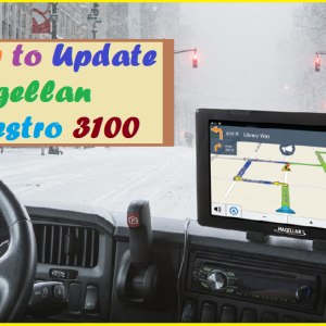 How to Update Magellan Maestro 3100