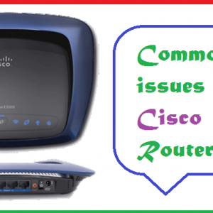 Common issues with Cisco Router