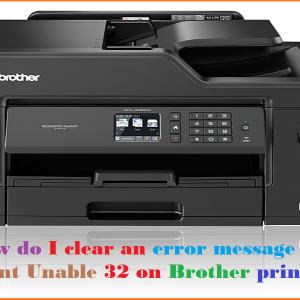 How do I clear an error message Print Unable 32 on Brother printer