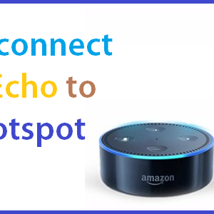 How do I connect Amazon Echo to Mobile Hotspot