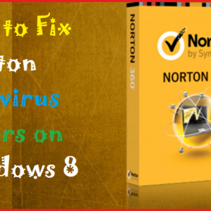 How to Fix Norton Antivirus Errors on Windows 8
