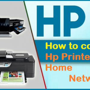 How to connect Hp Printer to a Home Network