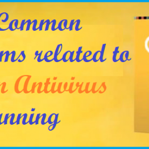 Some Common problems related to Norton Antivirus not scanning