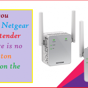 How do you configure Netgear Range Extender when there is no WPS Button available on the Router