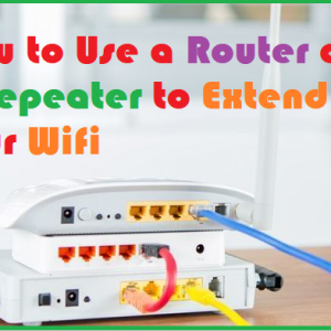 How to Use a Router as a Repeater to Extend your Wifi
