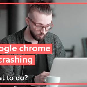 My Google chrome keeps crashing- what to do?