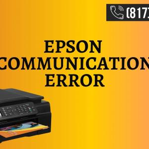 How to Fix Epson Communication Error- Dial 817 442 6637 Epson Help