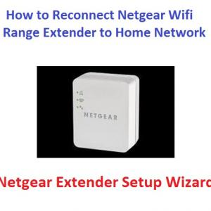 HOW TO RECONNECT NETGEAR WIFI RANGE EXTENDER TO HOME NETWORK