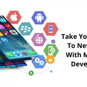 Take Your Business To New Heights With Mobile App Development