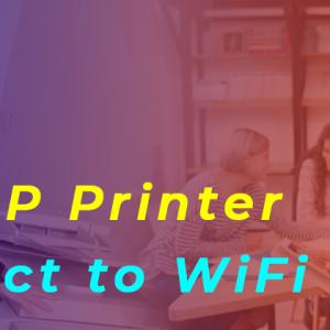 How Do I Get My HP Printer to Connect to WiFi