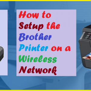 How to Setup the Brother Printer on a Wireless Network