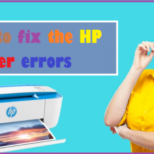 How to fix the HP Printer errors