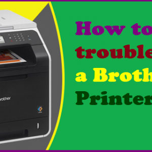 How to troubleshoot a Brother Printer