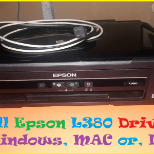 Install Epson L380 Drivers for Windows, MAC or, Linux