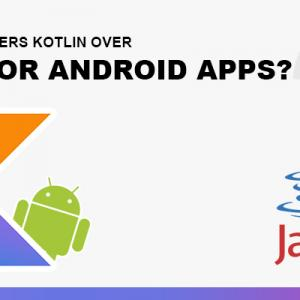 Why Google Prefers Kotlin Over Java for Android Apps?