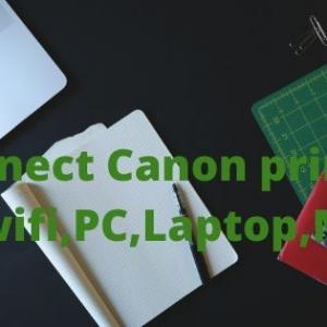 What Should You Do If Connect Canon Printer To Laptop Having Issues?
