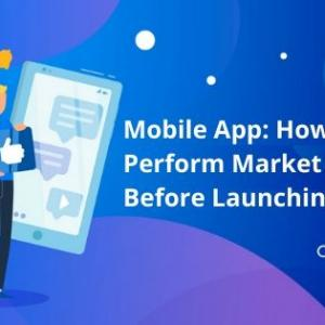 Mobile App: How to Perform Market Research Before Launching