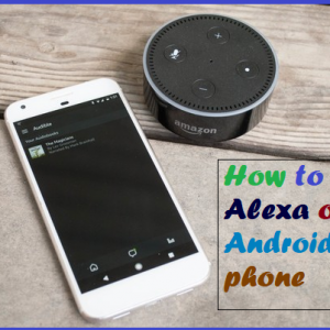 How to use Alexa on an Android phone