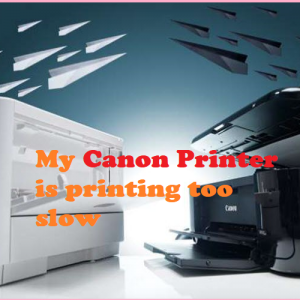 My Canon Printer is printing too slow