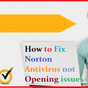 How to Fix Norton Antivirus not Opening issues