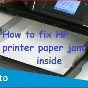 How to fix HP printer paper jam inside