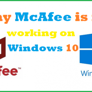 Why McAfee is not working on Windows 10