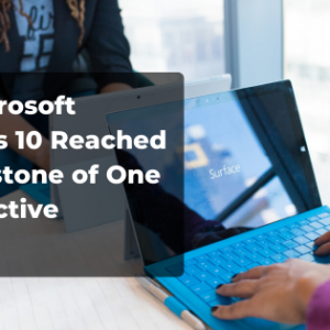 How Microsoft Windows 10 Reached the Milestone of 1 Billion Active Devices?
