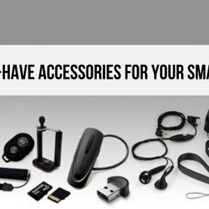 THE 15 MUST-HAVE ACCESSORIES FOR YOUR SMARTPHONE