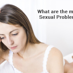 What are the most common Sexual Problems for Men?